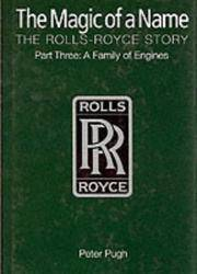 The Magic of a Name: The Rolls-Royce Story, Pt. 3: Family of Engines