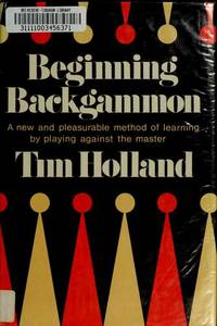 Beginning Backgammon: A New and pleasurable method of learning by playing against the master