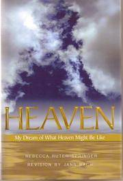 Heaven: My Dream of What Heaven Might Be Like by Rebecca Ruter Springer; Editor-Jann Bach - Hardcover - 2007-12-31 - from JMSolutions (SKU: s38-ATS110405015)