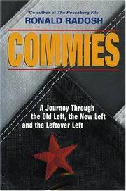 Commies: A Journey Through the Old Left, the New Left & the Leftover Left. [Hardcover]