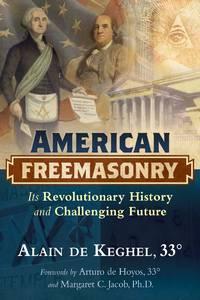 AMERICAN FREEMASONRY: Its Revolutionary History & Challenging Future (H)