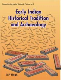 Early Indian Historical Tradition and Archaeology � Puranic Kingdoms and Dynasties with...