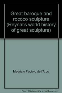 Great baroque and rococo sculpture (Reynal's world history of great sculpture)