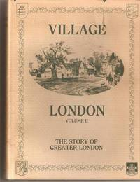 village london  volume 1 the story of greater london.