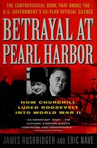 BETRAYAL AT PEARL HARBOR: How Churchill Lured Roosevelt into World War II