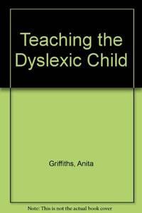 Teaching the Dyslexic Child