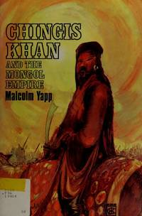 Chingis Khan and the Mongol Empire (Greenhaven World History Program)