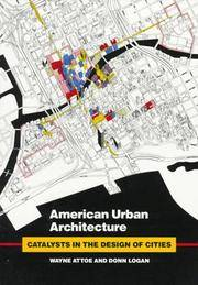 American Urban Architecture: Catalysts in the Design of Cities by Wayne Attoe; Donn Logan - Paperback - 1992-11-24 - from Ergodebooks and Biblio.com