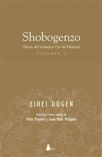 SHOBOGENZO (VOLUMEN 1): TESORO DEL VERDADERO OJO DEL DHARMA (Spanish Edition)