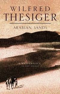 Arabian Sands [Hardcover] Thesiger, Wilfred