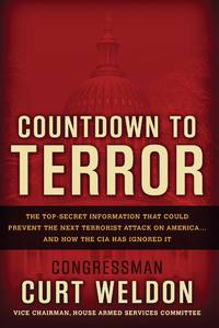 Countdown to Terror: The Top-Secret Information That Could Prevent the Next Terrorist Attack on...