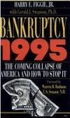 Bankruptcy 1995 the Coming Collapse of America and How to Stop it