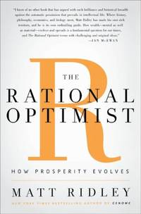 The Rational Optimist: How Prosperity Evolves by Matt Ridley - 1st American Edition  - 2010 - from The Battery Books & Music and Biblio.com