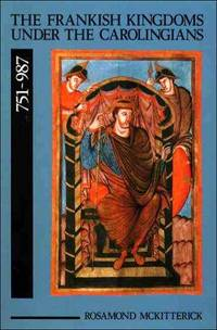 The Frankish Kingdoms Under the Carolingians 751-987
