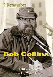 I Remember Bob Collins Quade, Vicki