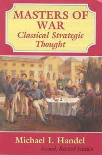 Masters of War (Revised Edition): Classical Strategic Thought