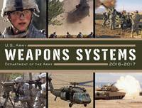 U. S. Army Weapons Systems 2016-2017