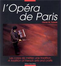 L'Opera de Paris: Les corps de metier, une tradition = a tradition of French arts and crafts