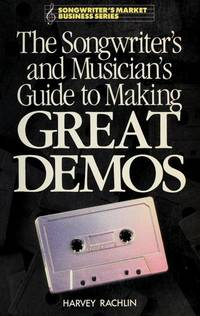 The Songwriters and Musician's Guide to Making Great Demos (Songwriter's market business series) by Harvey Rachlin - Paperback - 1988-04-01 - from Ergodebooks (SKU: DADAX089879305X)