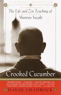 Crooked Cucumber The Life and Teaching of Shunryu Suzuki.