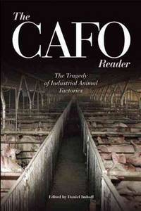 The CAFO Reader: The Tragedy of Industrial Animal Factories (Contemporary Issues)