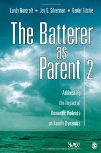 The Batterer as Parent: Addressing the Impact of Domestic Violence on Family Dynamics (SAGE...