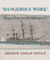 image of Dangerous Work: Diary of an Arctic Adventure