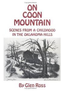 On Coon Mountain:  Scenes from a Childhood in the Oklahoma Hills