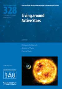 Living around Active Stars (IAU S328) (Proceedings of the International Astronomical Union...