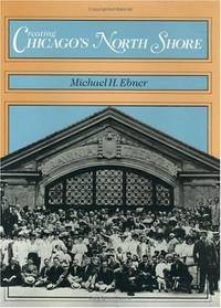 Creating Chicago's North Shore - a Suburban History