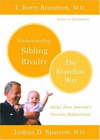 Understanding Sibling Rivalry - The Brazelton Way