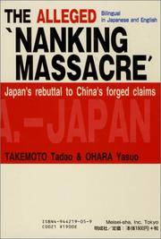 The Alleged Nanking Massacre: Japan's rebuttal to China's forged claims: Bilingual in Japanese &...