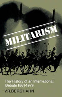 Militarism: The History of an International Debate 1861-1979