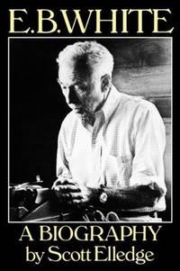 E.B. White: A Biography