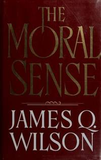 Moral Sense by James Q Wilson - Hardcover - from Good Deals On Used Books (SKU: 00012349589)