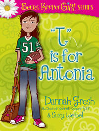 T is for Antonia (True Girl Fiction)