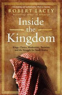 image of Inside the Kingdom: Kings. Clerics. Modernists. Terrorists. and the Struggle for Saudi Arabia(Chinese Edition)