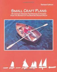 Small Craft Plans: 15 Complete Designs for Dinghies & Tenders from the Boards of the Benford...