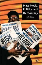 Mass Media, Politics, and Democracy by  John Street - Paperback - 2001 - from Kadriin Blackwell and Biblio.com