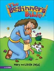 The Beginner's Bible - Mary and Little Jesus (Beginner's Bible, The)