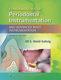 Fundamentals of Periodontal Instrumentation and Advanced Root Instrumentation + Clinical Practice...
