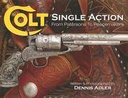 image of Colt Single Action: From Patersons to Peacemakers