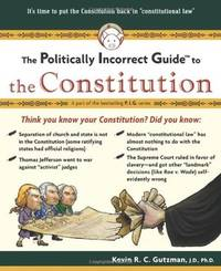 The Politically Incorrect Guide to the Constitution (Politically Incorrect Guides) (The...