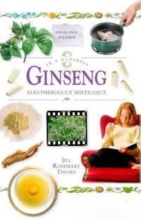 Ginseng: Eleutherocus Senticosus (In a Nutshell: Healing Herbs)