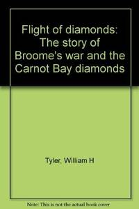 Flight of Diamonds : The Story of Broome's war and the Carnot Bay diamonds