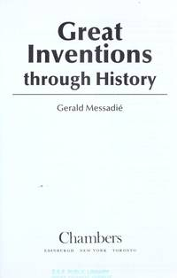 Great Inventions Through History by Chambers; Gerald Messadie - 1991