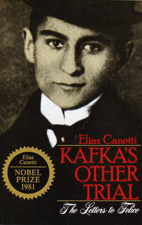 Kafka's Other Trial: The Letters to Felice by  Elias Canetti - Paperback - 1988 - from Bookmarc's and Biblio.com