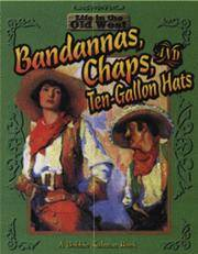 Bandanas, Chaps, and Ten-gallon Hats (Life in the Old West)