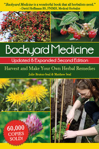 BACKYARD MEDICINE: Harvest & Make Your Own Herbal Remedies--Updated & Expanded Second Edition