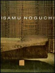 Isamu Noguchi: Space of Akari and Stone.